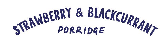 strawberry and blackcurrant porridge