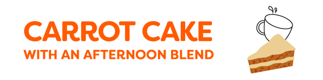 carrot cake with an afternoon blend
